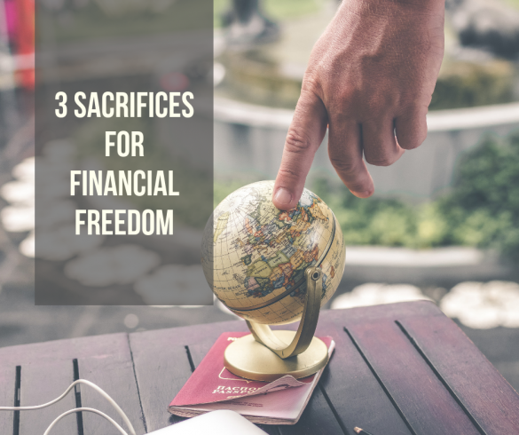 3 Sacrifices Financial Freedom