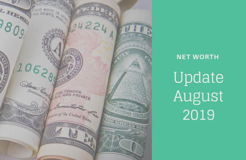 Net Worth Update August 2019